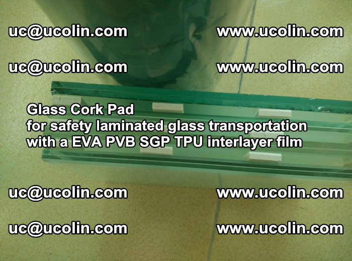 EVA Glass Cork Pad for safety laminated glass transportation with a EVA PVB SGP TPU interlayer film (18)