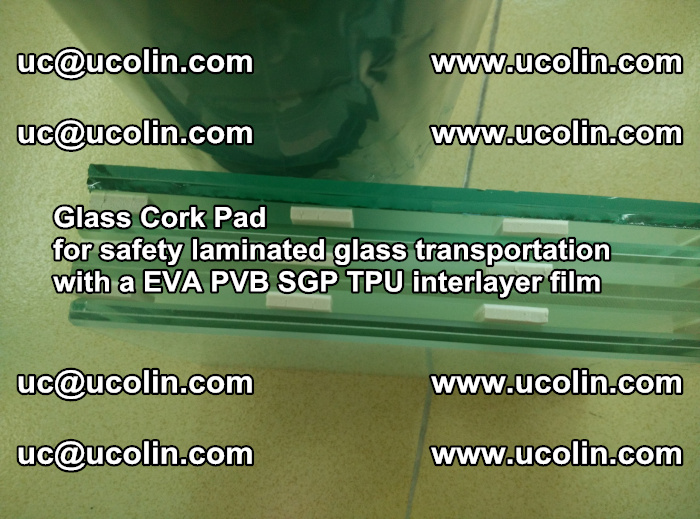EVA Glass Cork Pad for safety laminated glass transportation with a EVA PVB SGP TPU interlayer film (23)