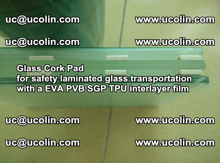 EVA Glass Cork Pad for safety laminated glass transportation with a EVA PVB SGP TPU interlayer film (48)