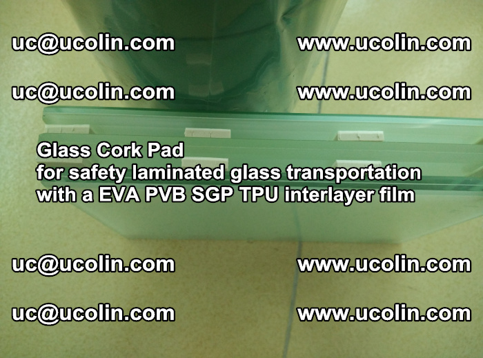 EVA Glass Cork Pad for safety laminated glass transportation with a EVA PVB SGP TPU interlayer film (50)