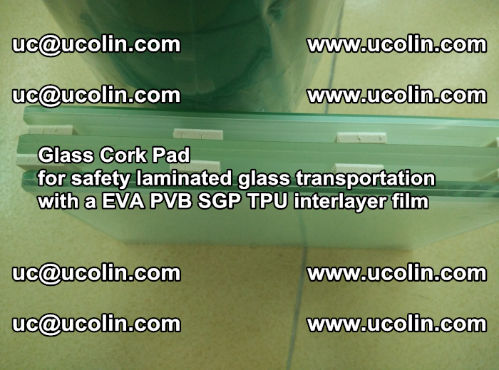 EVA Glass Cork Pad for safety laminated glass transportation with a EVA PVB SGP TPU interlayer film (60)