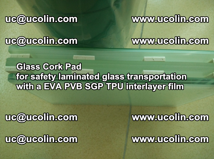 EVA Glass Cork Pad for safety laminated glass transportation with a EVA PVB SGP TPU interlayer film (65)