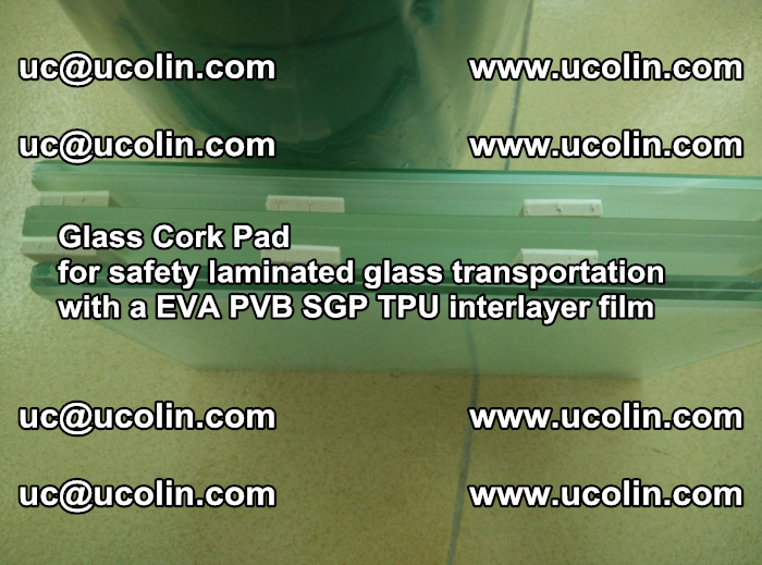EVA Glass Cork Pad for safety laminated glass transportation with a EVA PVB SGP TPU interlayer film (72)