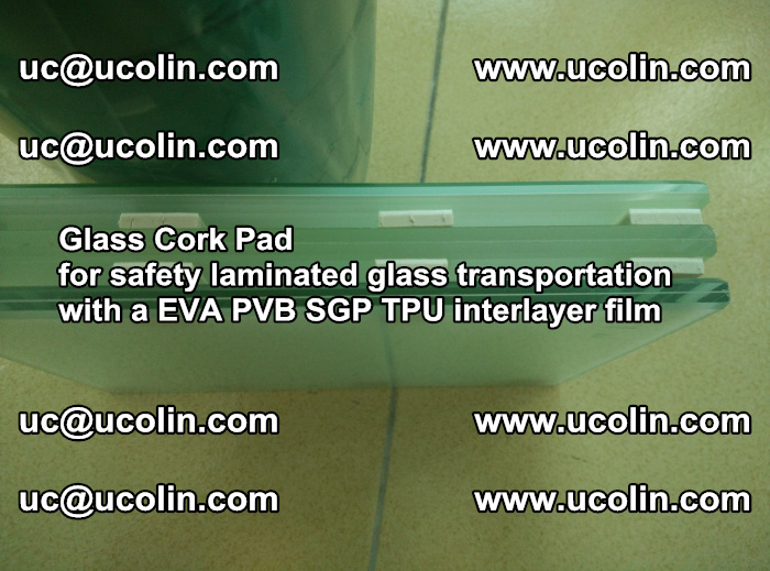 EVA Glass Cork Pad for safety laminated glass transportation with a EVA PVB SGP TPU interlayer film (73)